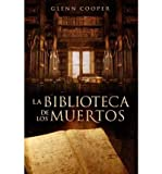 (LA BIBLIOTECA DE LOS MUERTOS = THE LIBRARY OF THE DEAD ) By Cooper, Glenn (Author) Paperback Published on (01, 2011)