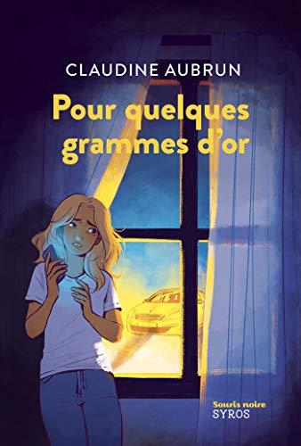 Pour quelques grammes d'or (French Edition)
