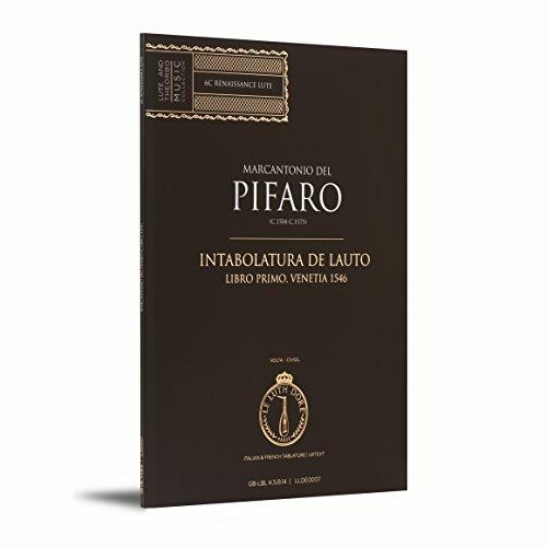 Intabolatura de Lauto, Libro Primo, Venetia 1546 | Marcantonio Del Pifaro (c.1500-c.1575) | Le Luth Doré
