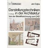 Darstellungstechniken in der Architektur. Von der Bleistiftzeichnung zum CAD