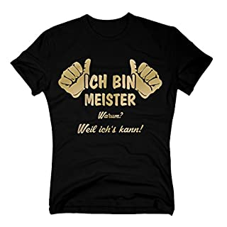 T-Shirt Ich Bin Meister, Weil ich's kann, XL, schwarz-Gold