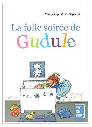La folle soirée de Gudule: Un livre illustré pour les enfants de 3 à 8 ans par Fanny Joly