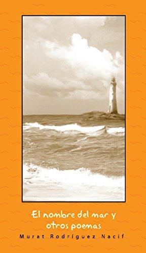 El nombre del mar y otros poemas por Murat Rodríguez Nacif