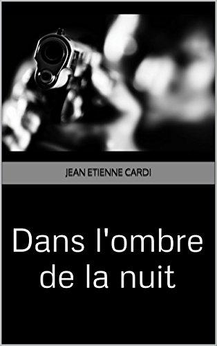 Dans l'ombre de la nuit par Jean Etienne CARDI