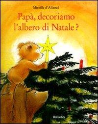 Pap, decoriamo l'albero di Natale? Ediz. illustrata