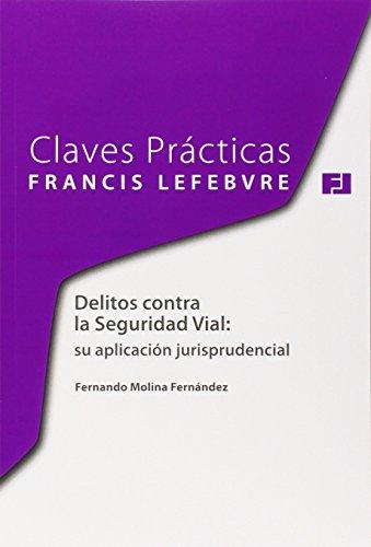 Claves Prácticas Delitos contra la Seguridad Vial (Claves Practicas)