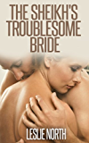 The Sheikh's Troublesome Bride (The Jawhara Sheikhs Series, Book 2)