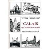 CALAIS son histoire et son port. 1992