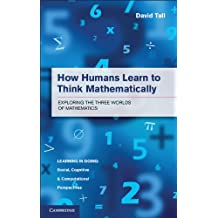 How Humans Learn to Think Mathematically (Learning in Doing: Social, Cognitive and Computational Perspectives)