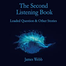 The Second Listening Book: Loaded Question & Other Stories: Volume 2 (The Listening Books)