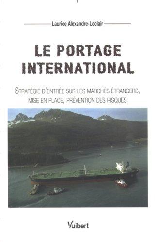 Le portage international : Stratégie d'entrée sur les marchés étrangers, mise en place, prévention des risques