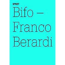 Franco Berardi Bifo: Ironische Ethik (dOCUMENTA (13): 100 Notes - 100 Thoughts, 100 Notizen - 100 Gedanken # 027): Ironische Ethik (dOCUMENTA (13): 100 ... (13): 100 Notizen - 100 Gedanken 27)