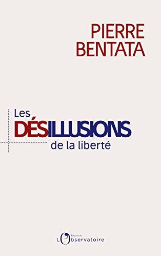 Les Désillusions de la liberté (EDITIONS DE L'O)