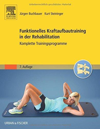 Funktionelles Kraftaufbautraining in der Rehabilitation: Komplette Trainingsprogramme by J??rgen Buchbauer (2016-05-17)