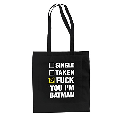 Baumwolltasche Jutebeutel Single Taken Fuck You I?m Batman -