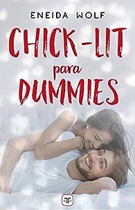 Chick-Lit para Dummies par Eneida Wolf