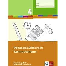 Wochenplan Mathematik / 4. Schuljahr: Sachrechenkurs. Ausgabe Berlin, Brandenburg, Mecklenburg-Vorpommern