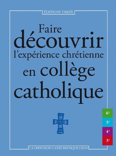 Faire découvrir l'expérience chrétienne en collège catholique