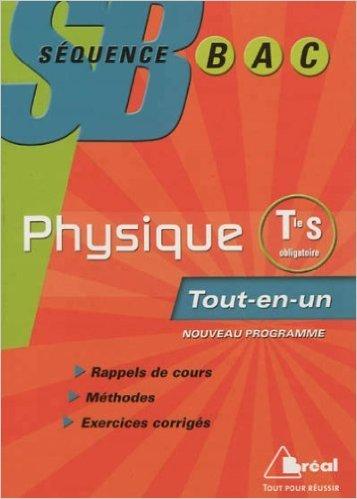 Séquence Bac Physique Term S Obligatoire Tout-en-un Nouveau Programme de De la Souchere ( 17 juillet 2012 )