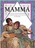 Scarica Libro Mamma Una raccolta di immagini e citazioni dedicata a tutte le mamme Ediz illustrata (PDF,EPUB,MOBI) Online Italiano Gratis