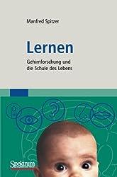 Lernen: Gehirnforschung und die Schule des Lebens