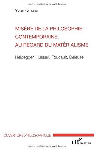 Misre de la philosophie contemporaine, au regard du matrialisme