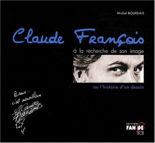 Claude François à la recherche de son image ou l'histoire d'un dessin