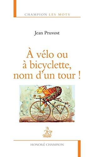 A vlo ou  bicyclette, nom d'un Tour !