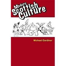 Modern Scottish Culture by Michael Gardiner (2005-05-26)