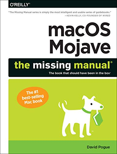 Macos Mojave: The Missing Manual: The Book That Should Have Been in the Box por Pogue David