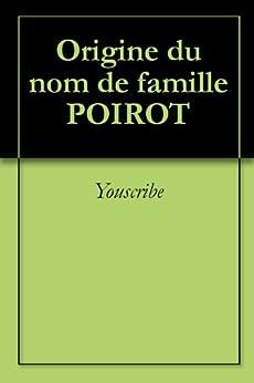 Origine du nom de famille POIROT (Oeuvres courtes) par [Youscribe]