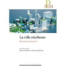 La ville résiliente: Comment la construire?