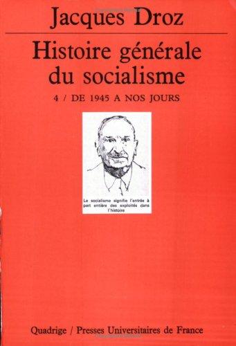 Histoire générale du socialisme, tome 4 : De 1945 à nos jours