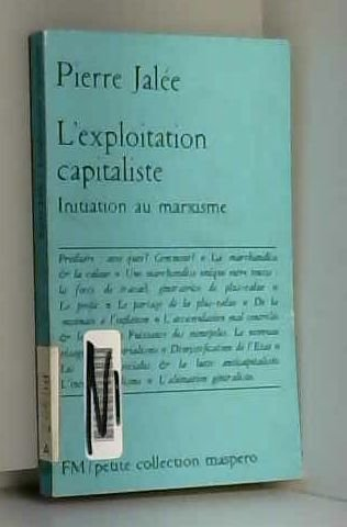 L'exploitation capitaliste. Initiation au marxisme. Editions François Maspero. Petite collection. 1974. Broché. 136 pages. (Economie politique, Marxisme)