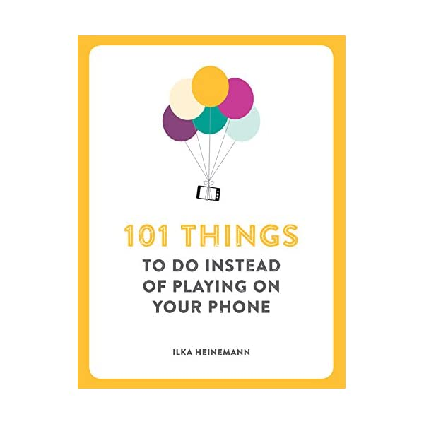 101 Things to Do Instead of Playing on Your Phone 41xiREvNXfL black friday Black Friday Deals and Discounts TV's Electronics Games Perfume Gifts 41xiREvNXfL