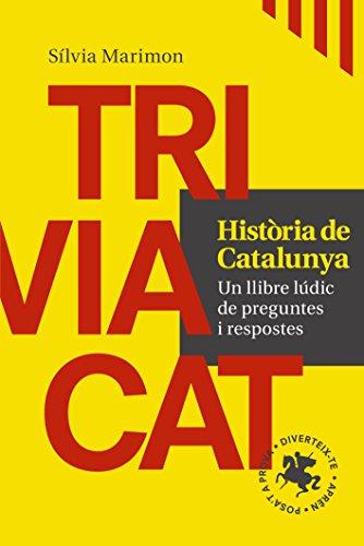 Triviacat Història de Catalunya : Un llibre lúdic de preguntes i respostes por Silvia Marimón Molas