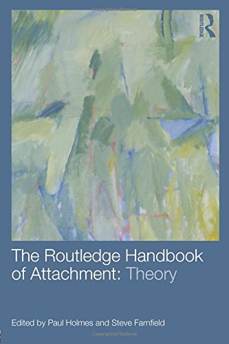 The Routledge Handbook of Attachment: Theory: Volume 3