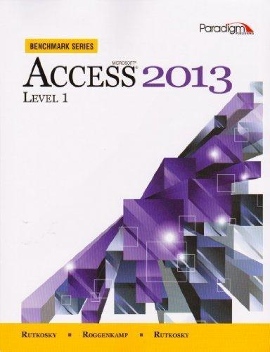 Microsoft?? Access?? 2013 - Level 1 by Nita Hewitt Rutkosky (2014-08-01)