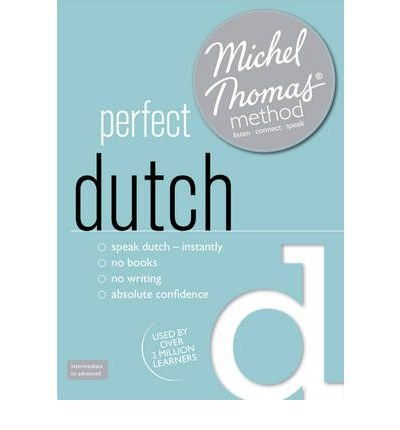 [(Perfect Dutch (Learn Dutch with the Michel Thomas Method))] [Author: Els Van Geyte] published on (September, 2012)