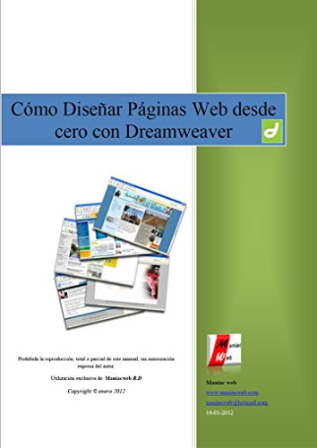 Cómo Diseñar Páginas Web desde cero con Dreamweaver: No tendrás que saber ni una sola letra de código HTML, ya que Dreamweaver se encargará de insertarlos por ti. (Spanish Edition) (Como Hacer Una Pagina Web)