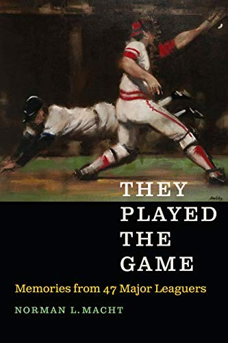 They Played the Game: Memories from 47 Major Leaguers (English Edition)