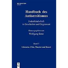 Handbuch Des Antisemitismus: Judenfeindschaft in Geschichte Und Gegenwart