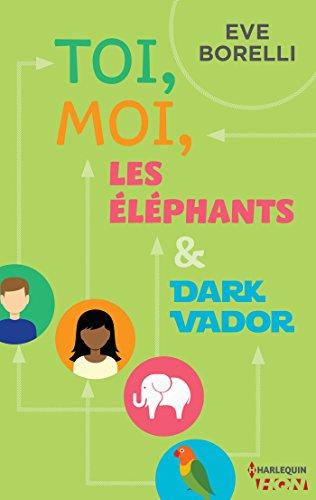 Toi, moi, les éléphants et Dark Vador (HQN) (French Edition)