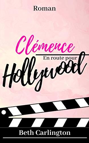 Beth Carlington - Clémence : en route pour Holliwood 41xictwmxGL