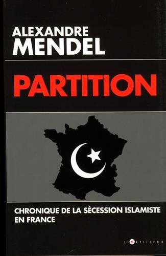 Partition: Chronique de la sécession islamiste en France
