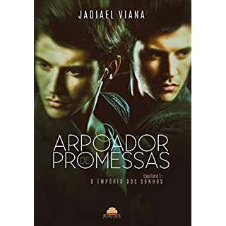 O Arpoador de Promessas: Capítulo 1 - Empório dos Sonhos (Portuguese Edition)