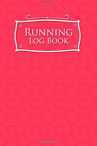 Running Log Book: Runners Logbook, Running Log Template, Training Schedule Running, Track Distance, Time, Speed, Weather, Calories & Heart Rate: Volume 30 por Rogue Plus Publishing