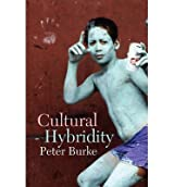 [( Cultural Hybridity )] [by: Peter Burke] [Oct-2009]