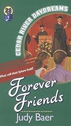 Forever Friends (Cedar River Daydreams #28) by Judy Baer (1999-03-02)