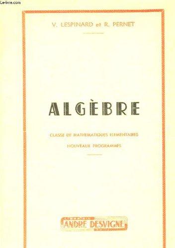 Algebre classe de mathematiques elementaires nouveaux programmes.